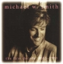 Michael W. Smith - The First Decade (1983-1993) (CD)