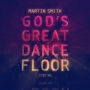Martin Smith - God's Great Dance Floor: step 01 (CD)