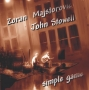ZORAN MAJSTOROVIĆ & JOHN STOWELL - SIMPLE GAME (CD)