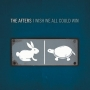 The Afters - I Wish We All Could Win (CD)