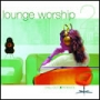 Lounge Worship 2 (CD)