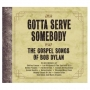 Gotta Serve Somebody - The Gospel Songs of Bob Dylan (CD)