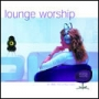 Lounge Worship 1 (CD)