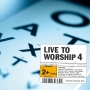 Live To Worship 4 (2CD)